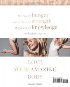 The Body Book: The Law of Hunger, the Science of Strength, and Other Ways to Love Your Amazing Body | 1